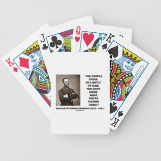 Speak So Lightly Of War William T. Sherman Quote Bicycle Playing Cards