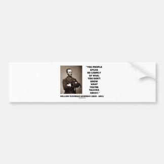 Speak So Lightly Of War William T Sherman Quote Bumper Sticker