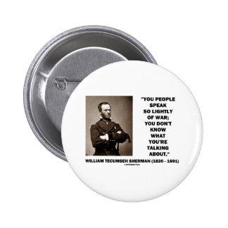 Speak So Lightly Of War William T. Sherman Quote Button