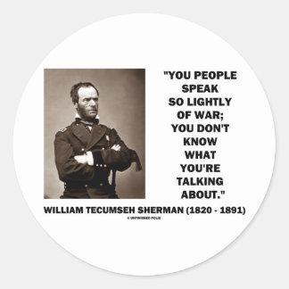 Speak So Lightly Of War William T. Sherman Quote Classic Round Sticker