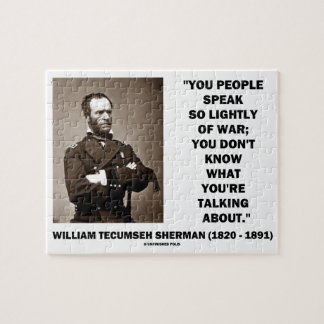 Speak So Lightly Of War William T. Sherman Quote Jigsaw Puzzle