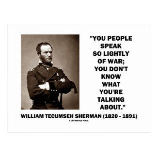 Speak So Lightly Of War William T Sherman Quote Postcard