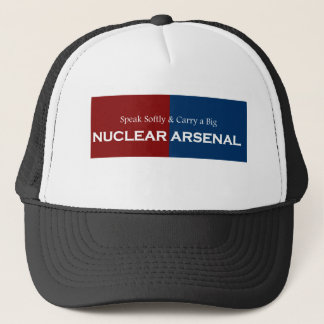 Speak Softly and Carry Big Nuclear Arsenal Trucker Hat