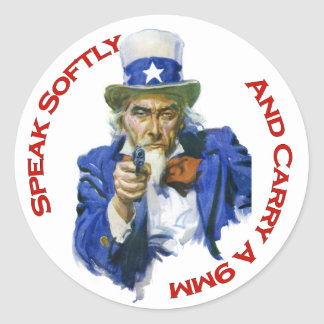 Speak Softly & Carry a 9mm Uncle Sam with Gun Classic Round Sticker