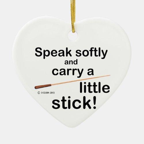 Speak Softly Ceramic Ornament
