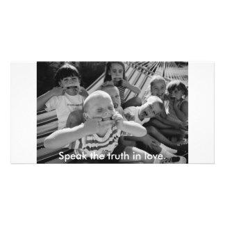 Speak the truth in love Photo Card