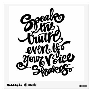 """Speak the Truth..."" Wall Decal"