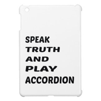 Speak Truth and play accordion. Cover For The iPad Mini
