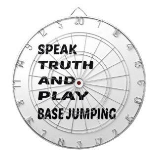 Speak Truth and play base jumping. Dartboard