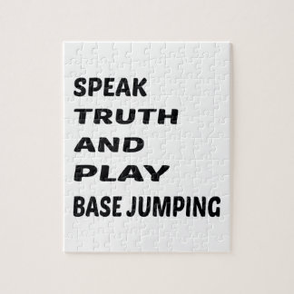 Speak Truth and play base jumping. Puzzle