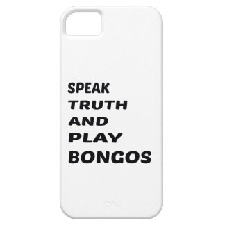 Speak Truth and play Bongos. iPhone SE/5/5s Case