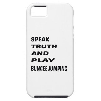Speak Truth and play Bungee Jumping. iPhone SE/5/5s Case