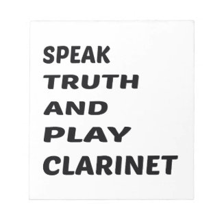 Speak Truth and play clarinet. Notepad