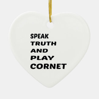 Speak Truth and play Cornet Ceramic Ornament