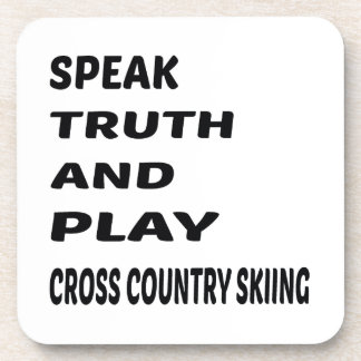 Speak Truth and play Cross Country Skiing. Coaster