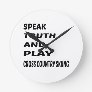 Speak Truth and play Cross Country Skiing. Round Clock