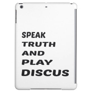 Speak Truth and play Discus.