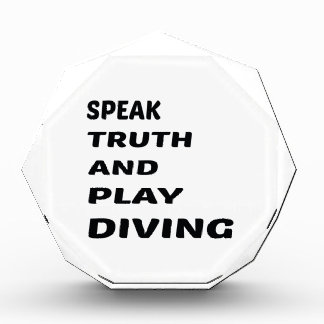 Speak Truth and play Diving. Acrylic Award