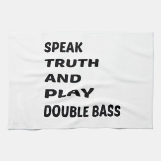Speak Truth and play Double Bass Hand Towels