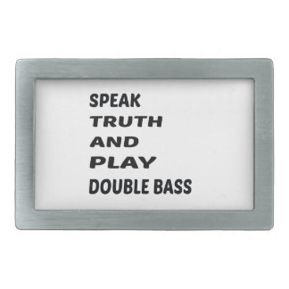 Speak Truth and play Double Bass Rectangular Belt Buckle