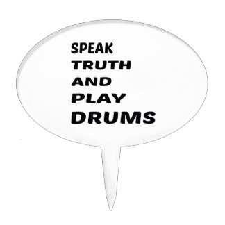 Speak Truth and play drums Cake Topper