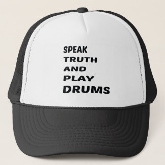 Speak Truth and play drums Trucker Hat
