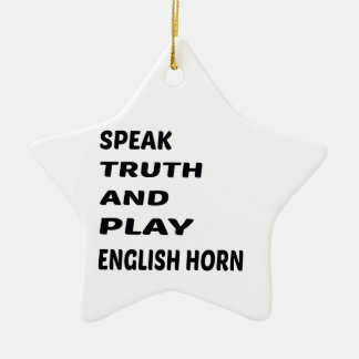 Speak Truth and play English Horn Ceramic Ornament