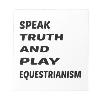 Speak Truth and play Equestrianism Notepad