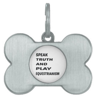 Speak Truth and play Equestrianism Pet Name Tag