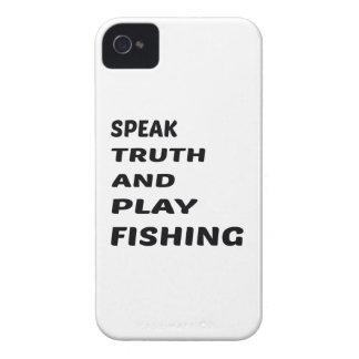 Speak Truth and play Fishing. iPhone 4 Case-Mate Case