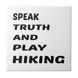 Speak Truth and play Hiking. Tile