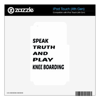 Speak Truth and play Knee Boarding. Decals For iPod Touch 4G