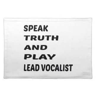 Speak Truth and play Lead Vocalist Placemat