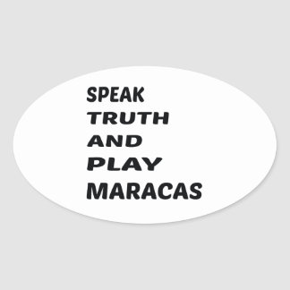 Speak Truth and play Maracas Oval Sticker