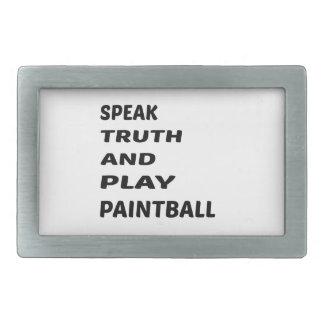 Speak Truth and play Paint ball Rectangular Belt Buckle