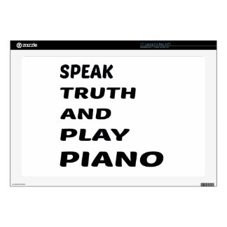 Speak Truth and play Piano. Decals For Laptops