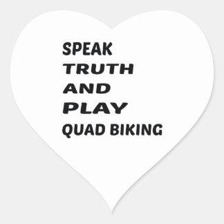 Speak Truth and play Quad Biking. Heart Sticker
