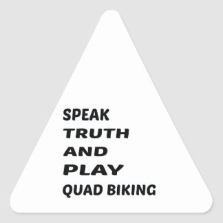Speak Truth and play Quad Biking. Triangle Sticker