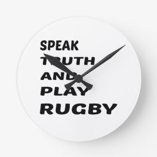 Speak Truth and play Rugby. Round Clock