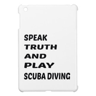Speak Truth and play Scuba Diving. Case For The iPad Mini
