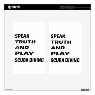 Speak Truth and play Scuba Diving. Decal For Kindle Fire