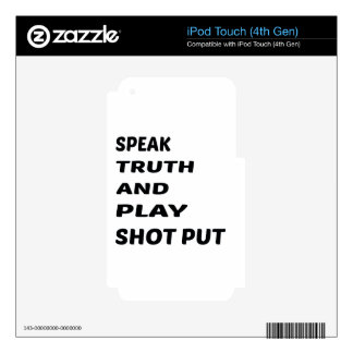 Speak Truth and play Shot Put. Decal For iPod Touch 4G