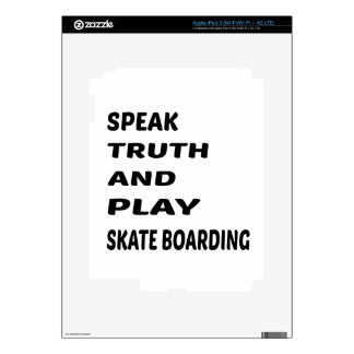 Speak Truth and play Skate Boarding. Skin For iPad 3