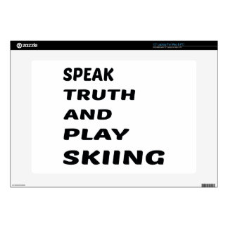 """Speak Truth and play Skiing. 15"""" Laptop Skin"""