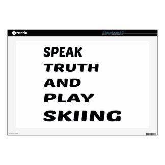 Speak Truth and play Skiing. Laptop Decals