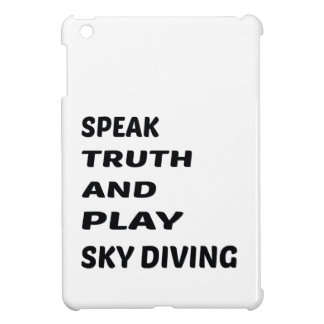 Speak Truth and play Sky Diving. iPad Mini Case