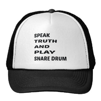 Speak Truth and play Snare Drum. Trucker Hat