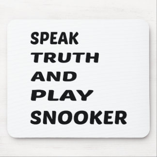 Speak Truth and play Snooker. Mouse Pad