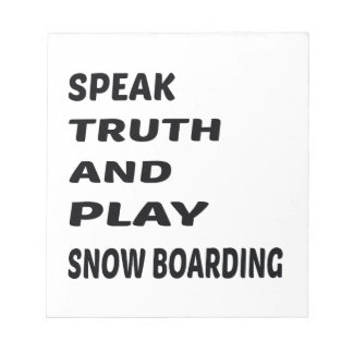 Speak Truth and play Snow Boarding. Notepad