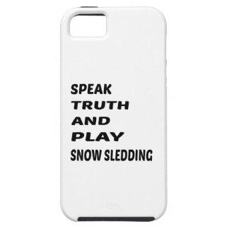 Speak Truth and play Snow Sledding. iPhone SE/5/5s Case